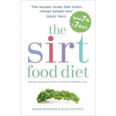 The Sirtfood Diet :THE ORIGINAL AND OFFICIAL SIRTFOOD DIET