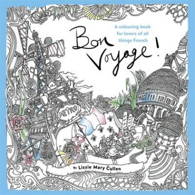 Bon Voyage! :An Adult Colouring Book for Lovers of all Things French