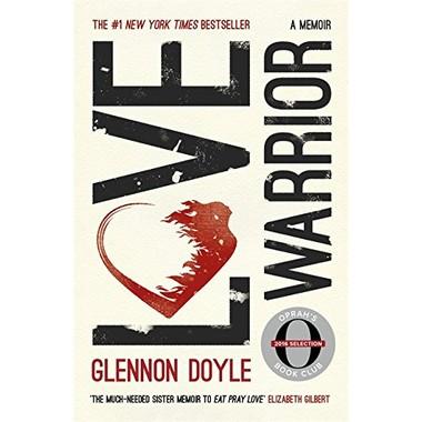 Love Warrior (Oprah's Book Club) :A Memoir