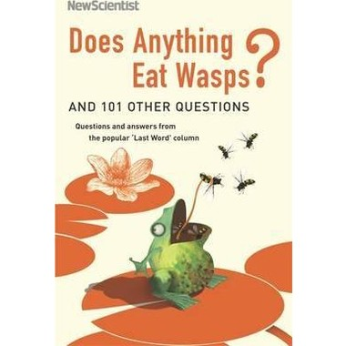 Does Anything Eat Wasps :And 101 Other Questions