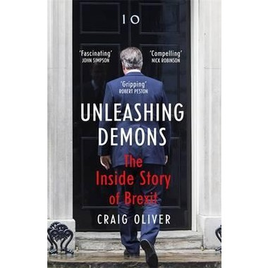 Unleashing Demons :The Inside Story of Brexit