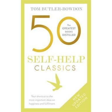 50 Self-Help Classics :Your shortcut to the most important ideas on happiness and fulfilment