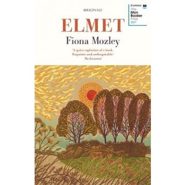Elmet :SHORTLISTED FOR THE MAN BOOKER PRIZE 2017