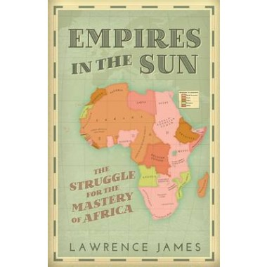 Empires in the Sun :The Struggle for the Mastery of Africa