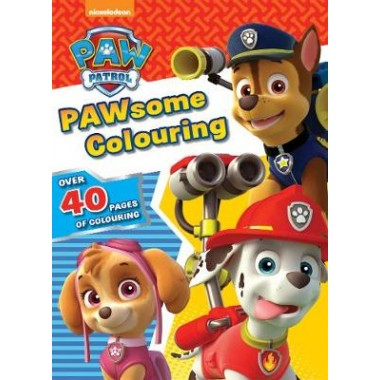 Nickelodeon PAW Patrol PAWsome Colouring :Over 40 Pages of Colouring