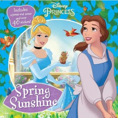Disney Princess Spring Sunshine :Includes a Press-Out Scene and Over 40 Stickers!