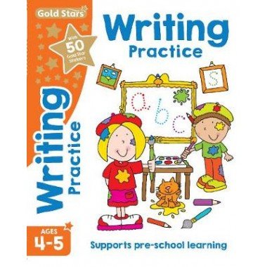 Gold Stars Writing Practice Ages 4-5 :Supports Pre-School Learning
