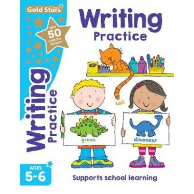 Gold Stars Writing Practice Ages 5-6 :Supports School Learning