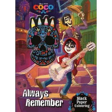 DISNEY PIXAR COCO ALWAYS REMEMBER COLOUR