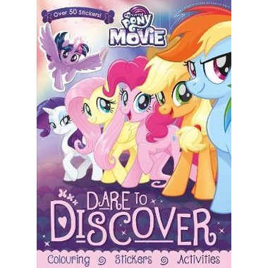 MY LITTLE PONY MOVIE: DARE TO DISCOVER