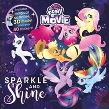 MY LITTLE PONY MOVIE: SPARKLE & SHINE