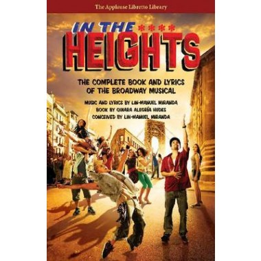 In the Heights :The Complete Book and Lyrics of the Broadway Musical