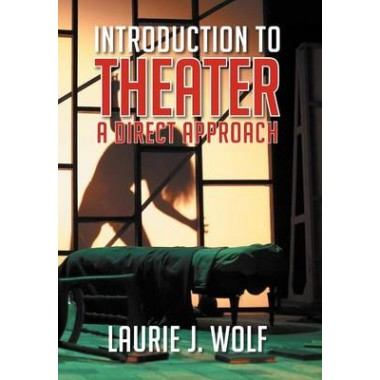 Introduction to Theater :A Direct Approach