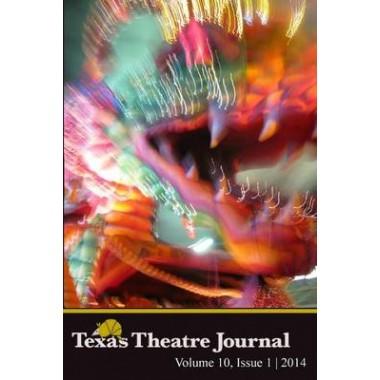 Texas Theatre Journal, Vol. 10 (2014)