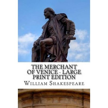 The Merchant of Venice - Large Print Edition :A Play