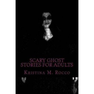 Scary Ghost Stories for Adults