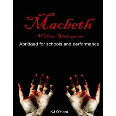 Macbeth :Abridged for Schools and Performance