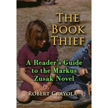 The Book Thief :A Reader's Guide to the Markus Zusak Novel