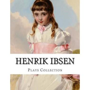 Henrik Ibsen, Plays Collection
