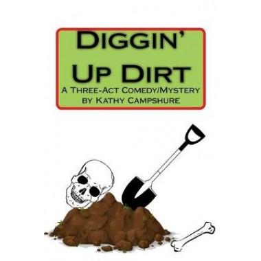 Diggin' Up Dirt