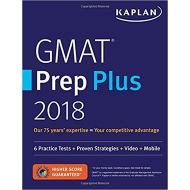 GMAT Prep Plus 2018 :6 Practice Tests + Proven Strategies + Online + Video + Mobile