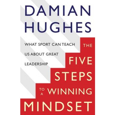 The Winning Mindset :What Sport Can Teach Us About Great Leadership