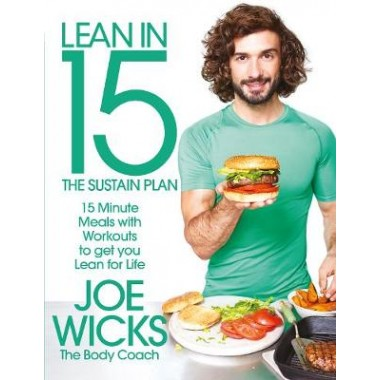 Lean in 15 - The Sustain Plan :15 Minute Meals and Workouts to Get You Lean for Life