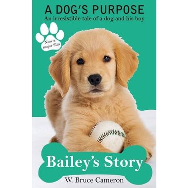 A Dog's Purpose - Bailey's Story