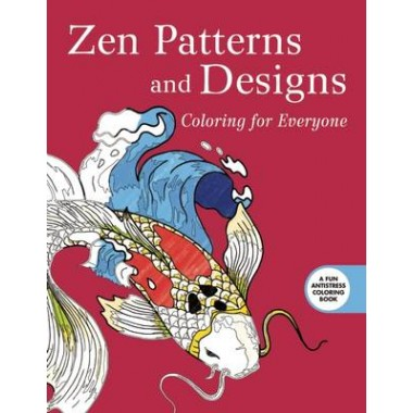 Zen Patterns and Designs: Coloring for Everyone :Coloring for Everyone