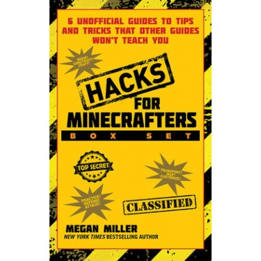 Hacks for Minecrafters Set :6 Unofficial Guides to Tips and Tricks That Other Guides Won't Teach You