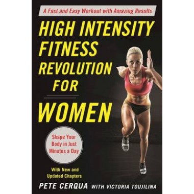High Intensity Fitness Revolution for Women :A Fast and Easy Workout with Amazing Results