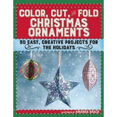 COLOR; CUT; & FOLD CHRISTMAS ORNAMENTS: