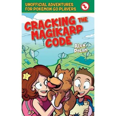 Cracking the Magikarp Code :Unofficial Adventures for Pokemon GO Players, Book Four