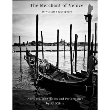 The Merchant of Venice :Abridged for Schools and Performance