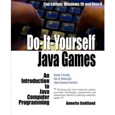 Do it yourself java games an introduction to java computer programming solutioingenieria Images