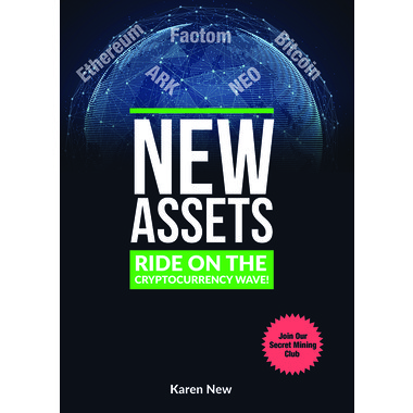 New Assets - Ride on the Cryptocurrency Wave! :Step by Step Guide to Build the Fastest Growing Assets