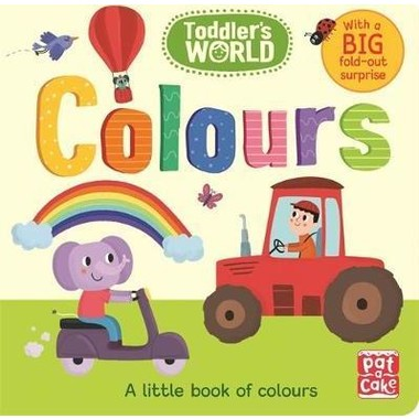 Toddler's World: Colours :A little board book of colours with a fold-out surprise