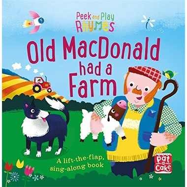 Peek and Play Rhymes: Old Macdonald had a Farm :A baby sing-along board book with flaps to lift