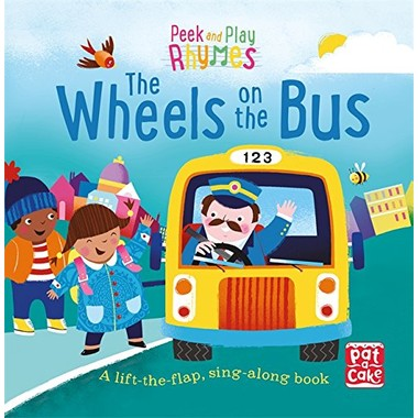 Peek and Play Rhymes: The Wheels on the Bus :A baby sing-along board book with flaps to lift