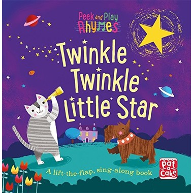 Peek and Play Rhymes: Twinkle Twinkle Little Star :A baby sing-along board book with flaps to lift