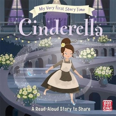 My Very First Story Time: Cinderella :Fairy Tale with picture glossary and an activity