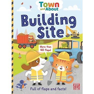 Town and About: Building Site :A board book filled with flaps and facts