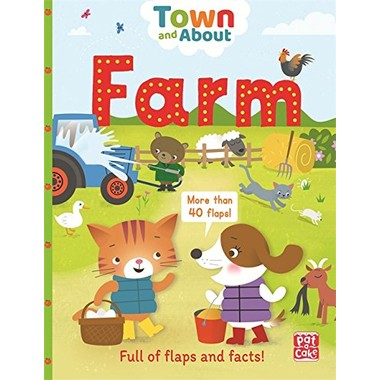 Town and About: Farm :A board book filled with flaps and facts