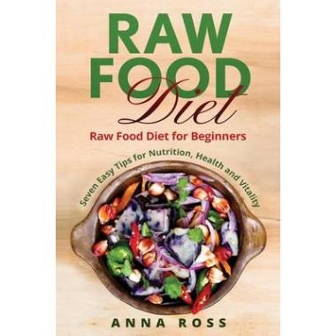 Vegan raw food diet diet for beginners 7 easy tips for nutrition vegan raw food diet diet for beginners 7 easy tips for nutrition health and vitality forumfinder Choice Image