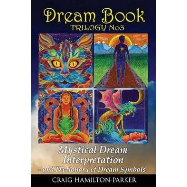 Dream Book Mystical Dream Interpretation And Dictionary Of Dream
