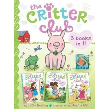 The Critter Club 3 Books in 1! #3 :Marion Strikes a Pose; Ellie and the Good-Luck Pig; Liz and the Sand-Castle Contest