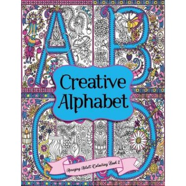 Amazing Adult Colouring Book 2 Creative Alphabet A Beautiful And Relaxing Of Stress Relieving Letter Number Designs