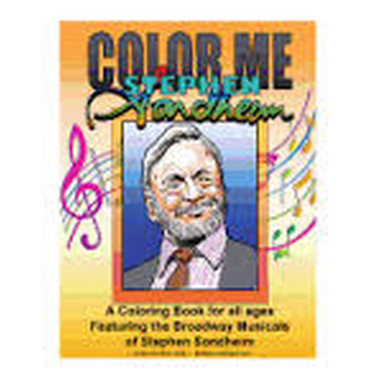 Color Me Stephen Sondheim :A Coloring Book for All Ages about the Iconic Musicals of Stephen Sondheim