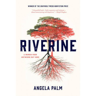 Riverine :A Memoir from Anywhere but Here