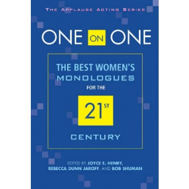 One on One :The Best Women's Monologues for the 21st Century